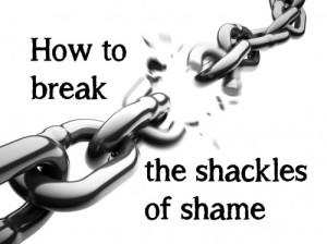 How-to-break-the-shackles-of-shame-e1342544228590