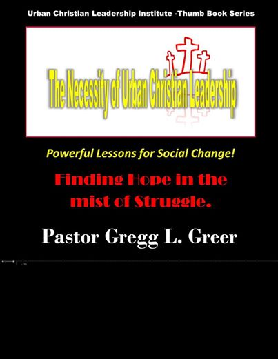 The Need for Urban Christian Leadership. Book release 10-31-2014